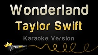 Taylor Swift - Wonderland (Karaoke Version)