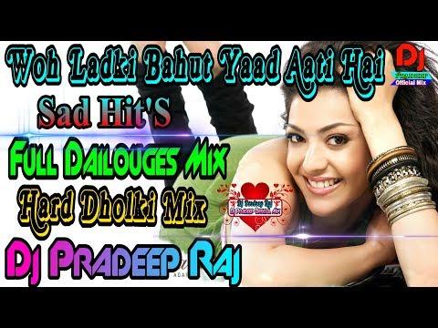 Woh Ladki Bahut Yaad Aati Hai Dj Hard Dholki Mix (Full Dialoges Mix ) Dj Pradeep Raj