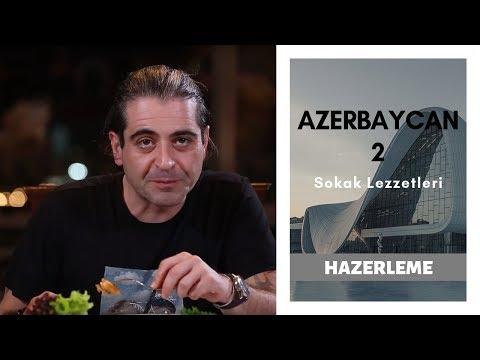 Azerbaycan'ın Müthiş Lezzetlerinin Tadını Çıkarmaya Devam!