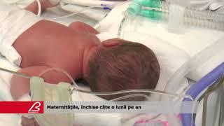 Maternităţile, închise câte o lună pe an