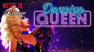 Netflix Review // Netflix Original Series:  Dancing Queen (Reviewed 19-10-18)