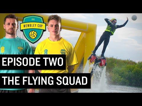 EPIC FLYING FOOTBALL CHALLENGE! - WEMBLEY CUP 2016 #2 (ChrisMD, Joe Weller, HoB, Poet & Vujanic)