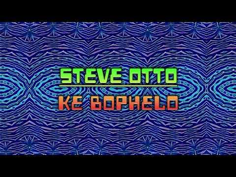 Steve Otto - Ke Bophelo