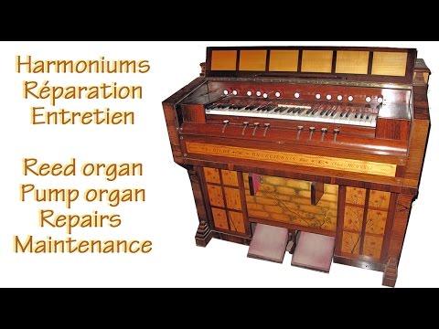 Harmoniums, reed organs, pump organs : Réparation, maintenance, repairs