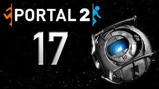 Portal 2: Late Play #17 – Sticky White Stuff All Over the Place