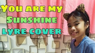 4th Vlog You are my Sunshine Lyre cover MILLICENT