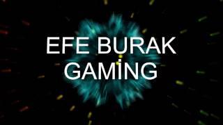 Efe Burak Gaming İl İntro