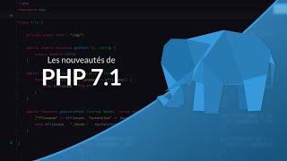 Tutoriel PHP : Les nouveautés de PHP 7.1