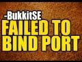 "Hur man fixar ""FAILED TO BIND TO PORT"" Bukkit server"