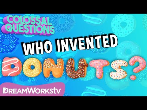 Who Invented Donuts? | COLOSSAL QUESTIONS
