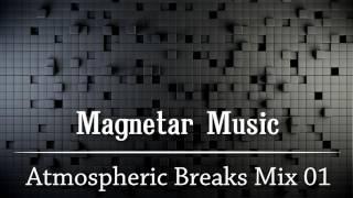 Magnetar Music - Atmospheric Breaks Mix [01]