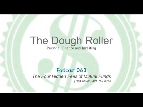 DR 063: The Four Hidden Fees of Mutual Funds (This Could Save You 33%!)
