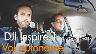 Drone DJI INSPIRE 1 présentation du vol autonome 2016