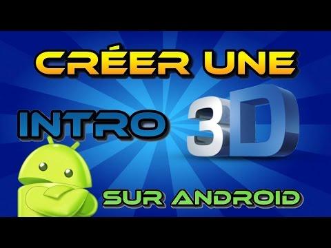 Comment faire une intro 3d sur android lire la - Faire une piece en 3d ...
