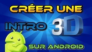 Comment faire une intro 3D sur android (+lire la description)