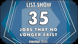 35 Jobs That No Longer Exist - mental_floss List Show (Ep.222)