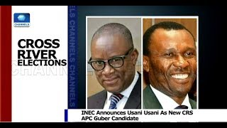 INEC Replaces Owan-Enoh With Usani As APC Gov Candidate In Cross River Pt.3 22/02/19 |News@10|