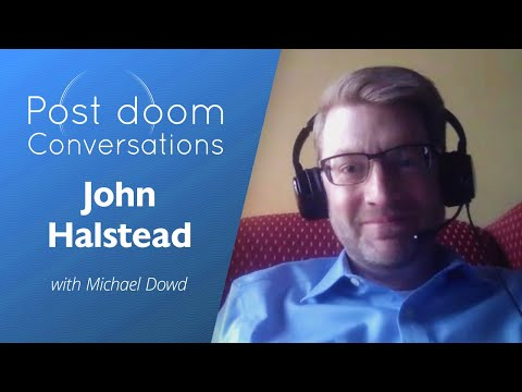 John Halstead: Post-doom with Michael Dowd