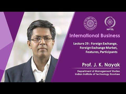 Lecture 29: Foreign Exchange, Foreign Exchange Market, Features, Participants