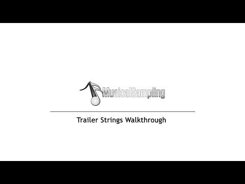 Trailer Strings Walkthrough