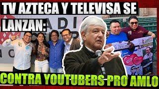 televisa-y-tv-azteca-piden-que-youtubers-no-le-hagan-preguntas-a-amlo