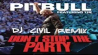 Pitbull Feat TJR -  Don't Stop The Party (Dj Civil Remix)