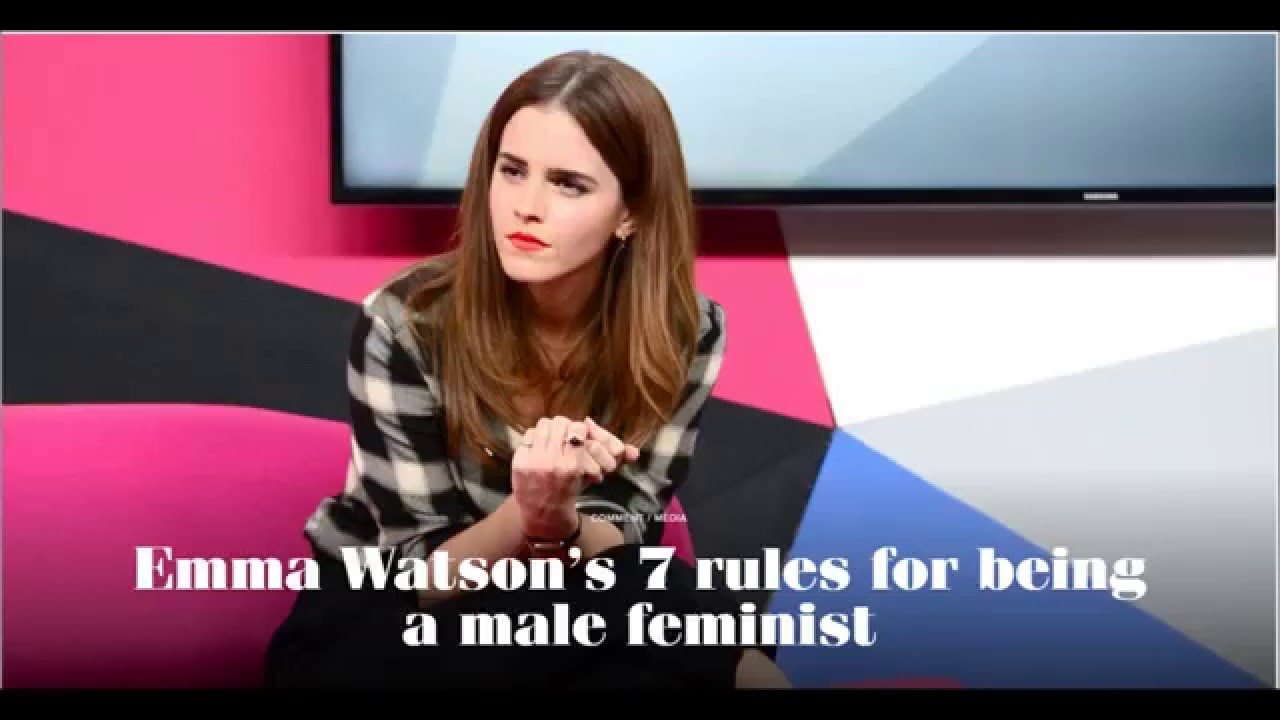 Emma Watson's 7 rules For Male Feminists - YouTube
