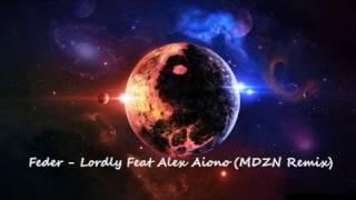 Feder - Lordly Feat Alex Aiono (MDZN Remix)