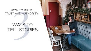 How To Build Trust And Authority - 3 Ways To Tell Stories | Axela Rinoa
