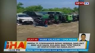 Bong Nebrija, nag-init ang ulo dahil kulang ang tow truck at dispatcher na naka-duty