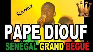 PAPE DIOUF-Senegal Remix- Vidéo