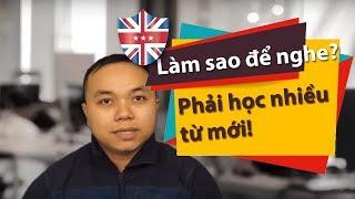 Ai cũng nên xem Video này để nghe tiếng Anh tốt hơn