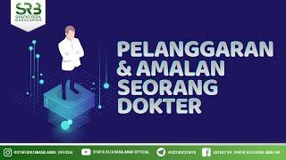 Pelanggaran & Amalan Seorang Dokter - Ustadz Dr Syafiq Riza Basalamah MA