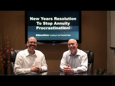 New Years Resolution, Stop Annuity Procrastination!
