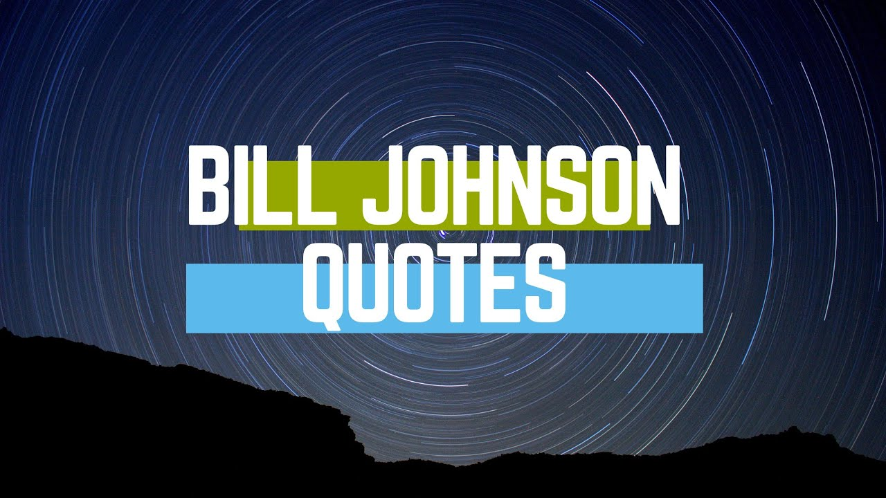 Download BILL JOHNSON QUOTES (POWERFUL WORDS)