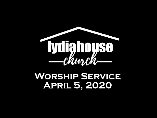 Lydia House Worship: Cast Your Cares on Him 04/05/2020