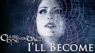 Claire-Lyse von Dach - I'll Become (Official Video)