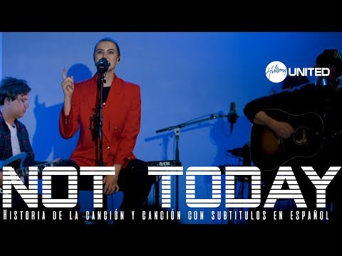 Hillsong United - Not Today [Subtitulado en español]