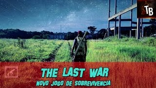 Novo Jogo De Sobrevivencia BRASILEIRO: The Last War [MOSTRANDO O JOGO]