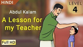 Abdul Kalam, A Lesson for my Teacher: Learn Hindi - Story for Children