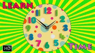 Learn To Tell The Time On Clock - Telling Time for Children - What's The Time? - Nursery Rhymes