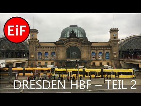 EiF | Dresden Hbf. - Teil 2: Der Zugverkehr mit S-Bahn, Fernverkehr, Nachtzügen und Regionalverkehr