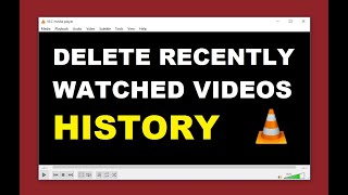 How to Delete Recently Watched Videos History on VLC Media Player [ Really Easy ]