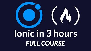 Ionic Framework 4 - Full Course - iOS / Android App Development