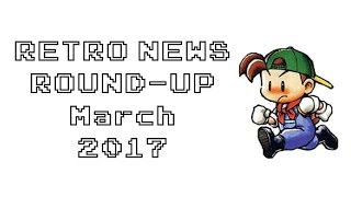Retro News Round Up - March 2017