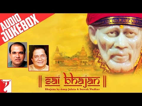 Sai Bhajan | Audio Jukebox | Anup Jalota | Suresh Wadkar