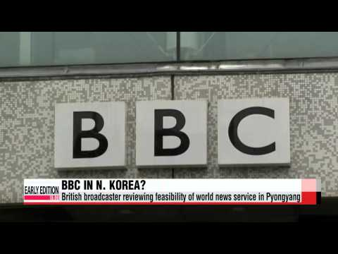 "BBC reviewing feasibility of world news service in N. Korea   ""BBC, 대북 라디오"