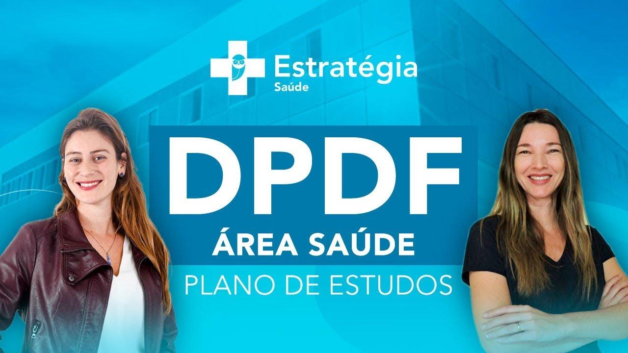 DPDF Área Saúde: Plano de Estudos – Estratégia Concursos