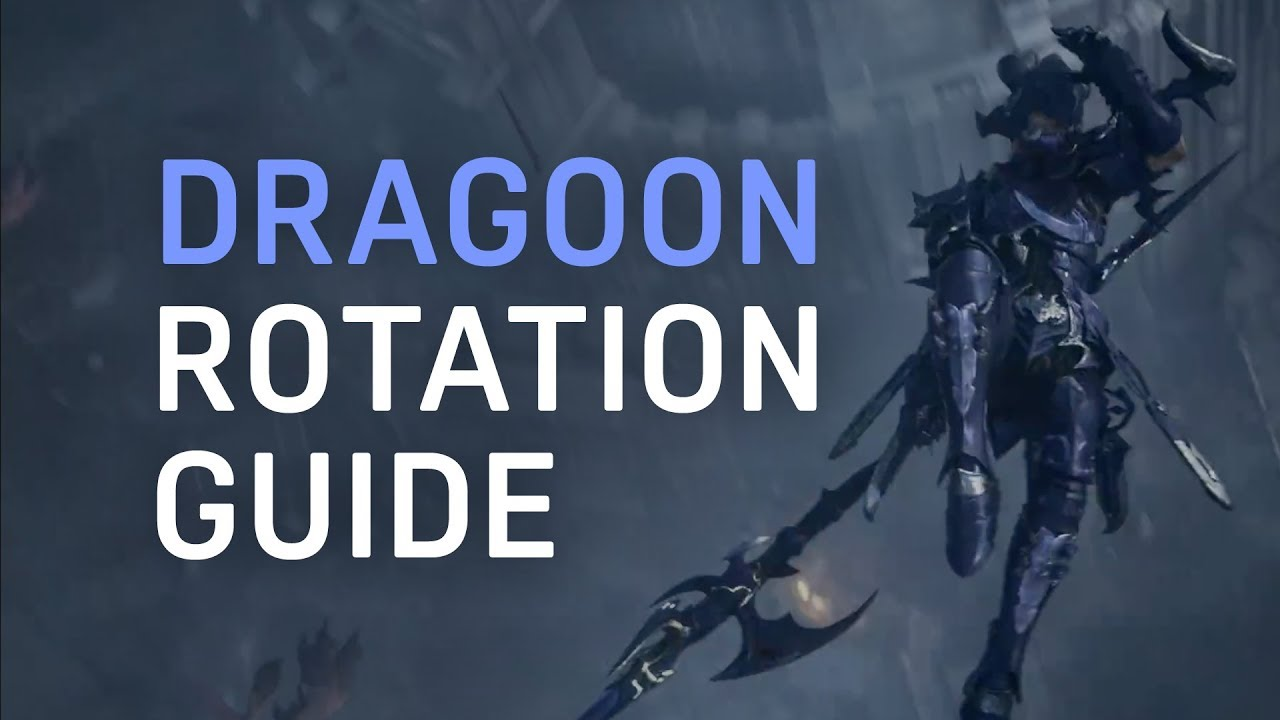 FF14 Stormblood Guide Dragoon Rotation 4 X