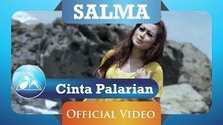 Gambar cover Salma - Cinta Palarian (Official Video Clip)